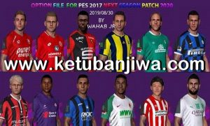 PES 2017 Option File Summer Transfer Update 30 August 2019 For Next Season Patch 2020 by Wahab Jr Ketuban Jiwa
