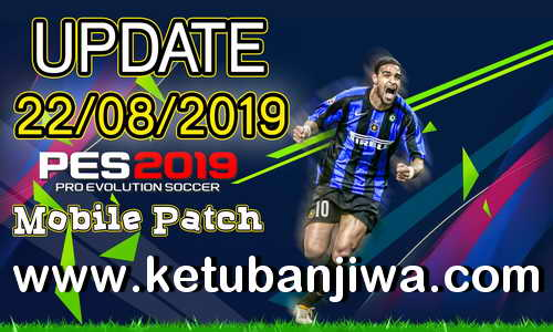 PES 2019 Mobile Android Minimum Patch v3.3.1 Fix Update 22 August 2019 Ketuban Jiwa