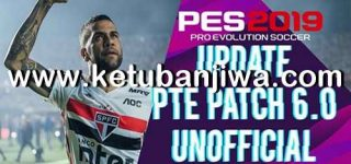 PES 2019 Unofficial PTE Patch v6 Transfer Update 09/08/2019