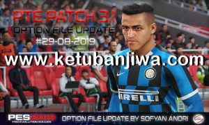 PES 2019 Option File Summer Transfer Update 29 August 2019 Season 2020 For PTE Patch v3.1 by Sofyan Andri Ketuban Jiwa