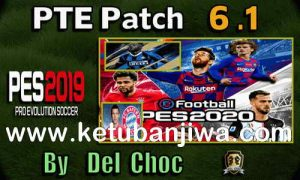 PES 2019 Unofficial PTE Patch v6.1 Update Season 2019-2020 by Del Choc Ketuban Jiwa