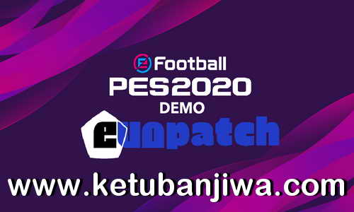 eFootball PES 2020 Demo Evo Patch v1.0 Online Compatible by Andò12345 Ketuban Jiwa
