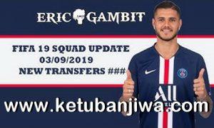 FIFA 19 Squad Update Summer Transfer 03 September2019 For XBOX 360 by Gambit Ketuban Jiwa
