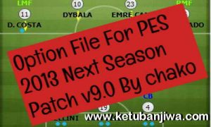 PES 2013 Option File Summer Transfer Update 31 August 2019 For Next Season Patch v9.0 by Chako Ketuban JIwa