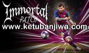 PES 2017 Immortal Patch v4.1 Update New Season 2020 Ketuban Jiwa