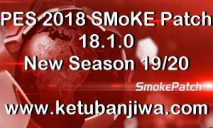 PES 2018 SMoKE Patch v18.1.0 All In One Season 2019-2020 Ketuban Jiwa