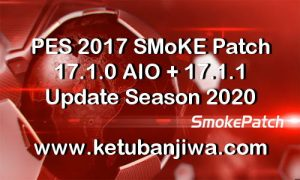 PES 2018 SMoKE Patch v18.1.1 Update Season 2020 Ketuban Jiwa