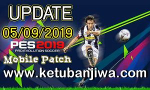 PES 2019 Mobile Android Minimum Patch v3.3.1 Fix Update 05 September 2019 Ketuban Jiwa
