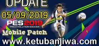 PES 2019 Mobile Android Minimum Patch v3.3.1 Fix Update 05 September 2019 Ketuban Jiwa