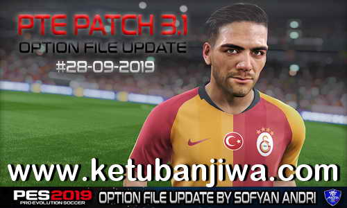 PES 2019 Option File Update 28 September 2019 For PTE Patch v3.1 by Sofyan Andri Ketuban Jiwa