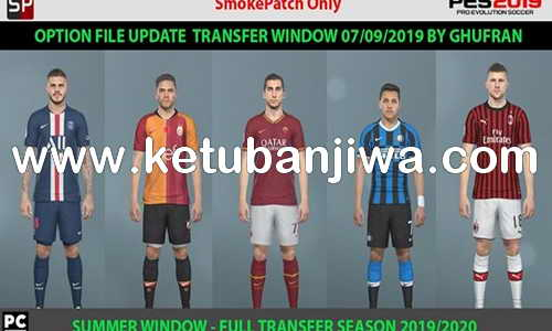 PES 2019 SMoKE Patch 19.1.0 Full Summer Transfer 07 September 2019 by Ahmad Ghufran Ketuban Jiwa