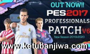 PES 2017 Professionals Patch v6 AIO Full Summer Transfer Update New Season 2019-2020 Ketuban Jiwa