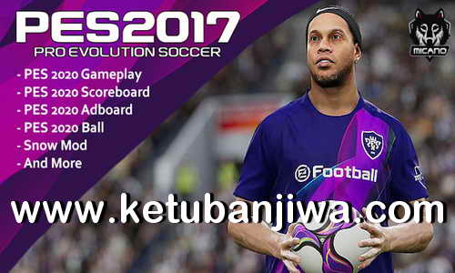 PES 2020 Full ModPack For PES 2017 by Micano4u Ketuban Jiwa