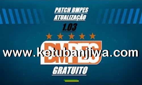 eFootball PES 2020 BMPES Patch v1.03 Update For PC Ketuban Jiwa