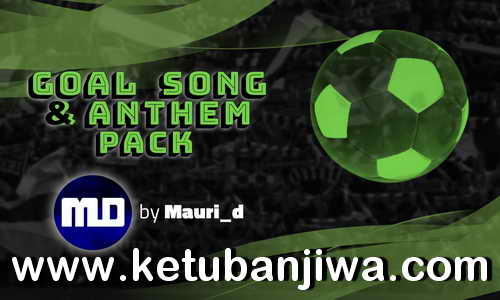 eFootball PES 2020 Goal Song + Anthem Pack For PC by Mauri_d Ketuban Jiwa