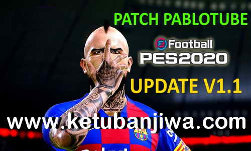 eFootball PES 2020 PabloTube Patch Update v1.1 For PC Keuban Jiwa