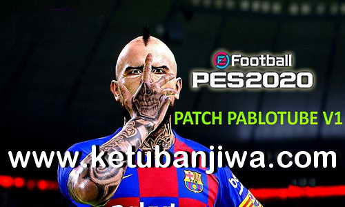eFootball PES 2020 Patch PabloTube v1 Single Link For PC Ketuban Jiwa