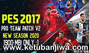 PES 2017 Pro Team Patch v2 AIO Season 2020 Ketuban Jiwa