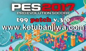 PES 2017 T99 Patch 3.0 AIO Season 2020 Ketuban Jiwa