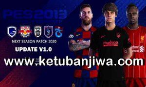 PES 2013 Next Season Patch 2020 Update v1.0 Full Winter Transfer by Micano4u Ketuban Jiwa