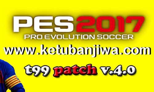 PES 2017 T99 Patch 4.0 AIO New Season 2020 Ketuban Jiwa