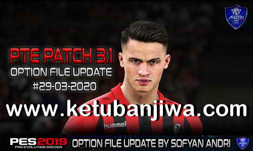 PES 2019 Option File Update 29 March 2020 For PTE Patch v3.1 by Sofyan Andri Ketuban Jiwa