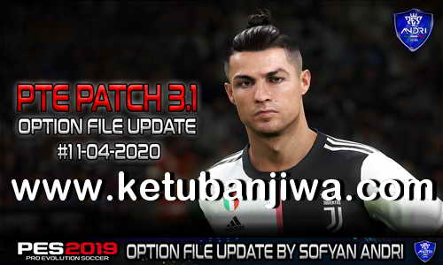 PES 2019 Option File Update 11 April 2020 For PTE Patch v3.1 by Sofyan Andri Ketuban Jiwa