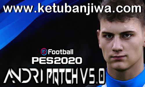 eFootball PES 2020 Andri Patch v5.0 AIO Compatible DLC 6.00 Ketuban Jiwa