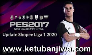 PES 2017 Shopee Liga 1 Update 2020 For Next Season Patch Ketuban Jiwa