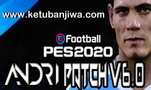 eFootball PES 2020 Andri Patch v6.0 AIO DLC 6.00 Ketuban Jiwa