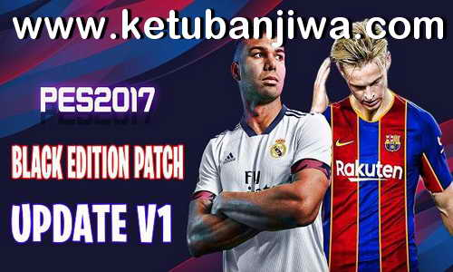 PES 2017 Black Edition Patch Update v1 Season 2020-2021 For PC Ketuban Jiwa