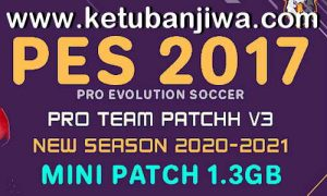 PES 2017 Pro Team Patch v3 AIO Season 2021 For PC Ketuban Jiwa