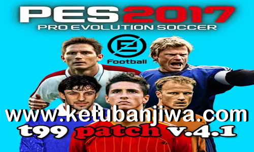 PES 2017 T99 Patch v4.1 AIO New Season 2020 Ketuban Jiwa