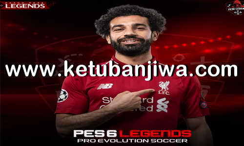 PES 6 Patch Legends 2020 Ketuban Jiwa