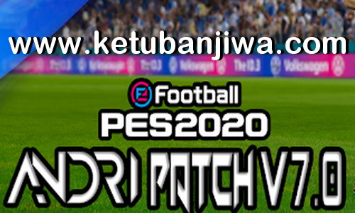 eFootball PES 2020 Andri Patch 7.0 AIO DLC 7.00 For PC Ketuban Jiwa