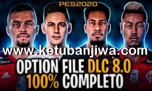 eFootball PES 2020 Compilation Option File DLC 8.0 For PS4 Ketuban Jiwa
