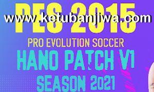PES 2015 Hano Patch v1 New Season 2021 Ketuban Jiwa