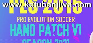 PES 2015 Hano Patch v1 New Season 2021 Ketuban Jiwa