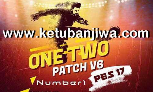 PES 2017 OneTwo Patch v6 AIO Season 2020 Ketuban Jiwa