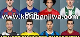 PES 2019 Option File Update 08 July 2020 For SMoKE Patch by Gaming WitH TR Ketuban Jiwa
