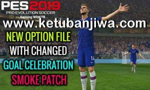 PES 2019 Option File Update 30 July 2020 For SMoKE Patch by Gaming WitH TR Ketuban Jiwa