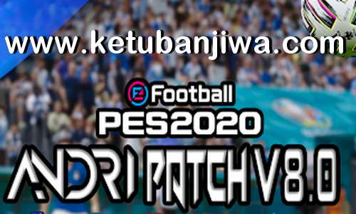 eFootball PES 2020 Andri Patch v8.0 AIO Compatible DLC 8.00 Single Link