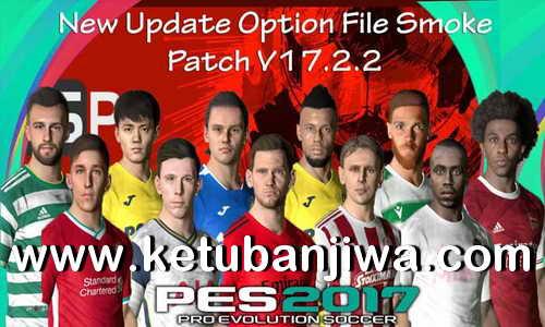 PES 2017 Option File Update 18 August 2020 For Smoke Patch 17.2.2 by EsLaM Ketuban Jiwa