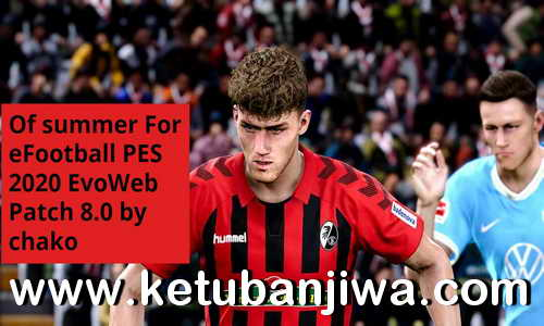 eFootball PES 2020 Option File Summer Transfer Update 08 August 2020 For EvoWeb Patch 8.0 by Chako Ketuban Jiwa