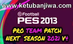PES 2013 PRO Team Patch v4 AIO Next Season 2021 Ketuban Jiwa