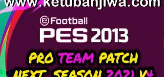 PES 2013 PRO Team Patch v4 AIO Next Season 2021 Ketuban Jiwa