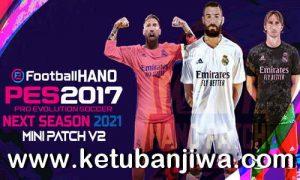 PES 2017 Hano Patch v2 Update Next Season 2021 Ketuban Jiwa