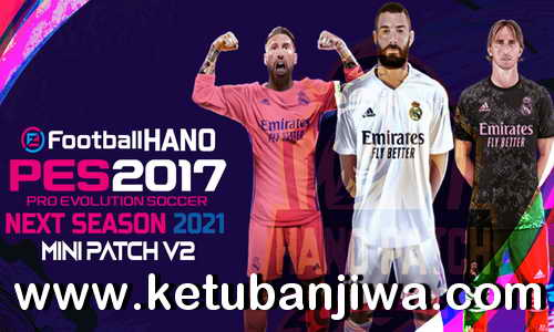 PES 2017 Hano Patch v2 Update Next Season 2021 Ketuban Jiwa