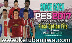 PES 2017 Final Option File Update 30 October 2020 For Smoke Patch Ketuban Jiwa