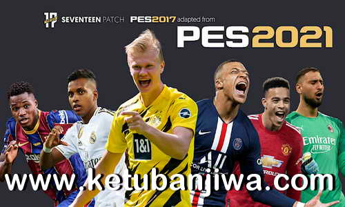 PES 2017 Seventeen Patch v3.0 AIO New Season 2021 For PC Ketuban Jiwa